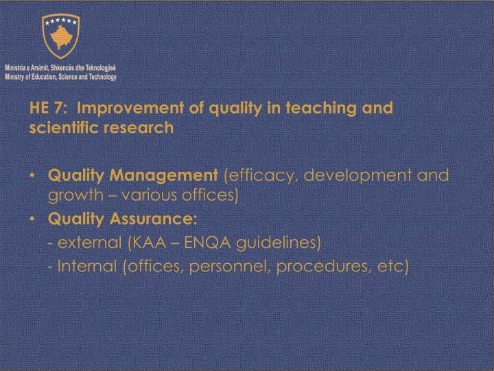 HE 7:  Improvement of quality in teaching and scientific research
