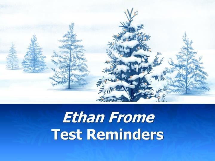 ethan frome test reminders n.
