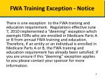 fwa training exception notice