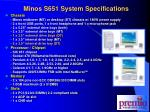 minos s651 system specifications
