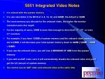 s651 integrated video notes