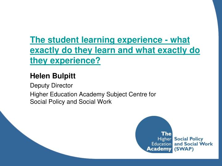 the student learning experience what exactly do they learn and what exactly do they experience n.