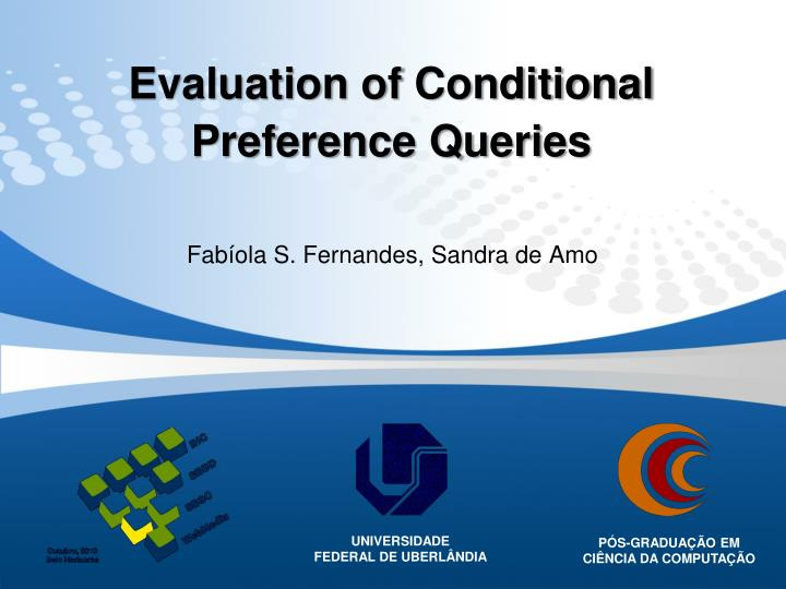Evaluation of conditional preference queries