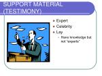 support material testimony