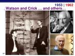 watson and crick and others