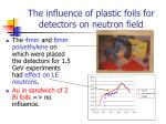 the influence of plastic foils for detectors on neutron field