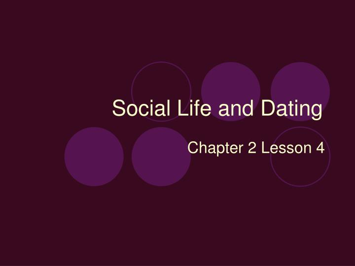 social life and dating n.