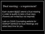 dual meeting a requirement