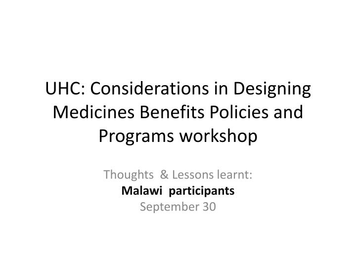 uhc considerations in designing medicines benefits policies and programs workshop n.