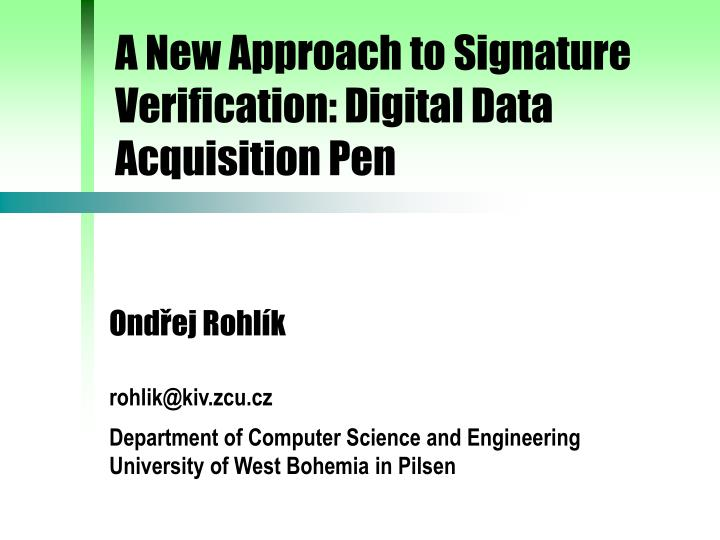 a new approach to signature verification digital data acquisition pen n.