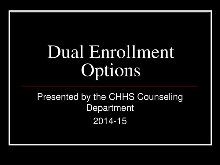 dual enrollment options n.