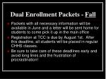 dual enrollment packets fall