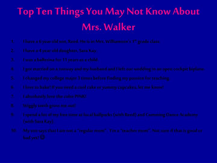 Top Ten Things You May Not Know About Mrs. Walker