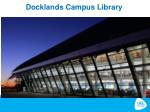 docklands campus library
