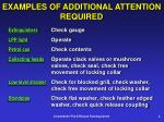 examples of additional attention required