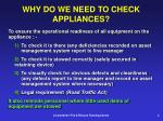 why do we need to check appliances