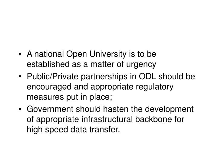 A national Open University is to be established as a matter of urgency
