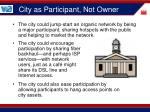 city as participant not owner