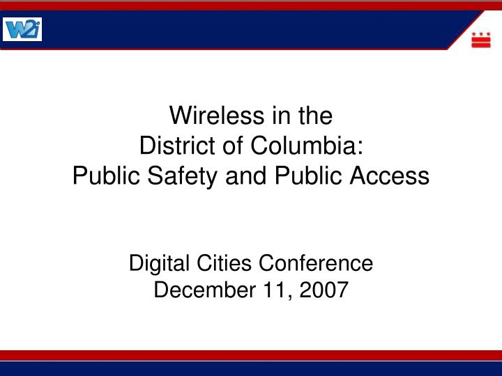 wireless in the district of columbia public safety and public access n.