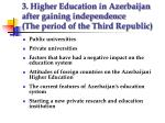 3 higher education in azerbaijan after gaining independence the period of the third republic