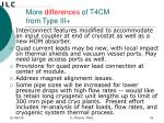 more differences of t4cm from type iii