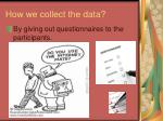 how we collect the data
