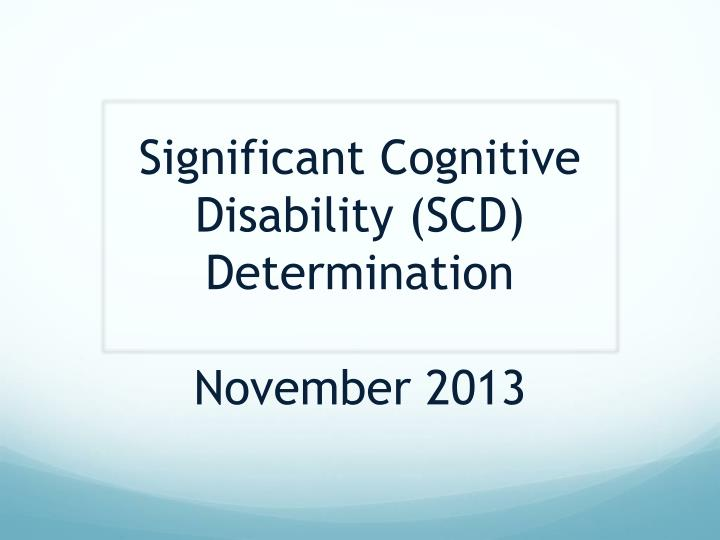 significant cognitive disability scd determination november 2013 n.