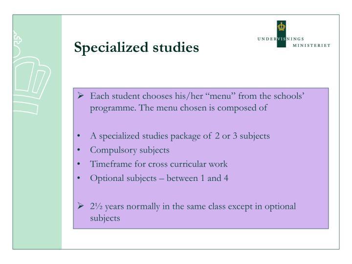 Specialized studies