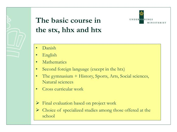The basic course in