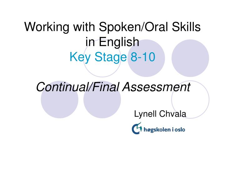working with spoken oral skills in english key stage 8 10 continual final assessment n.