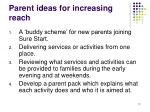 parent ideas for increasing reach