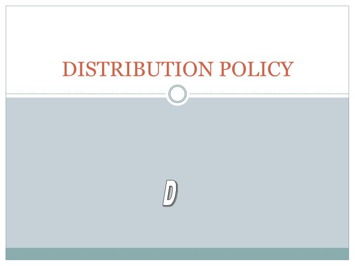 distribution policy n.