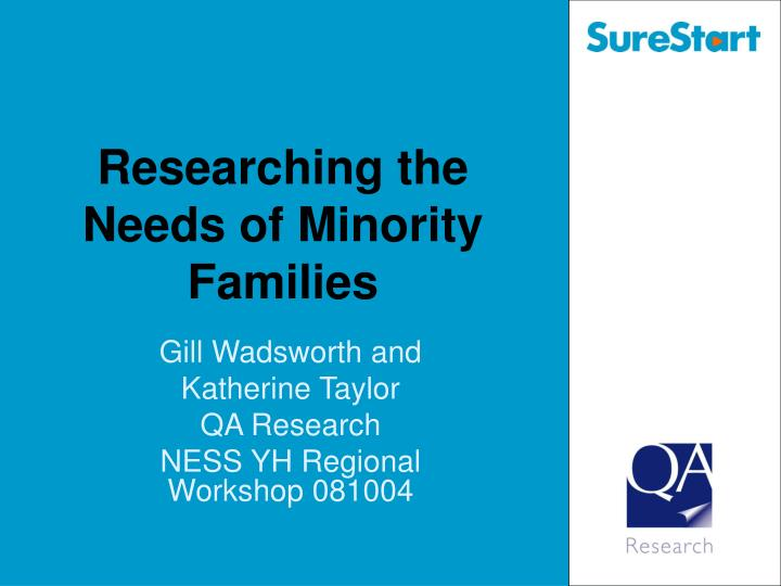 researching the needs of minority families n.