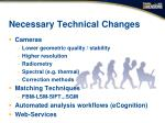 necessary technical changes