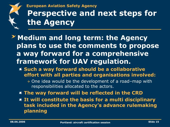 Perspective and next steps for the Agency