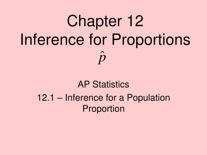 chapter 12 inference for proportions n.