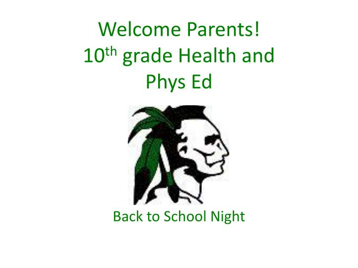 welcome parents 10 th grade health and phys ed n.