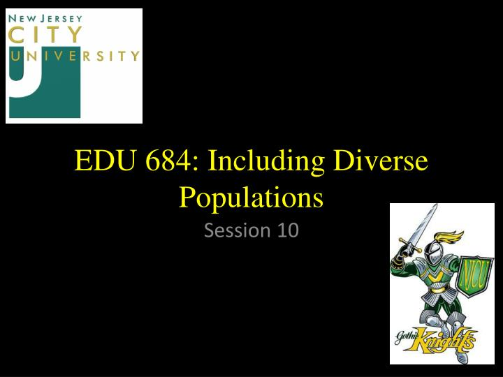 edu 684 including diverse populations n.