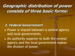 geographic distribution of power consists of three basic forms1