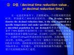 d decimal time reduction value or decimal reduction time
