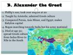 b alexander the great