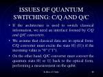 issues of quantum switching c q and q c