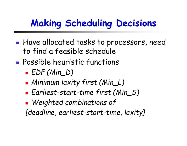 Making Scheduling Decisions
