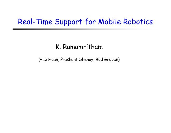 Real time support for mobile robotics