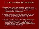 3 insure positive staff perception