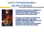 level 3 full scale activation less than 12 24 hours