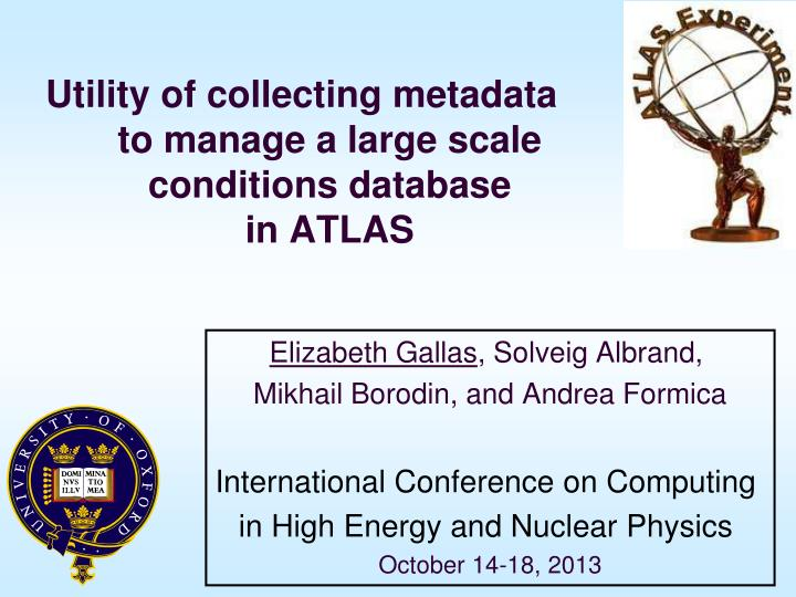 utility of collecting metadata to manage a large scale conditions database in atlas n.