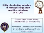 utility of collecting metadata to manage a large scale conditions database in atlas