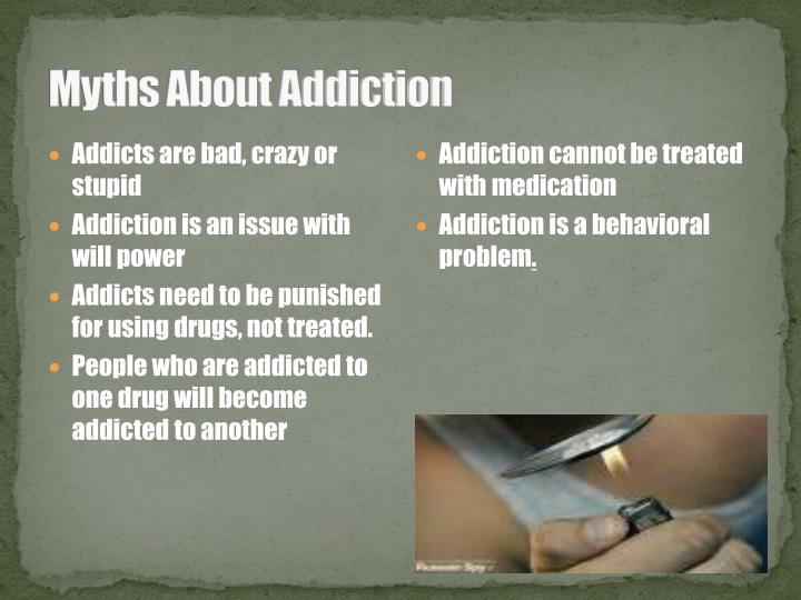 Myths About Addiction