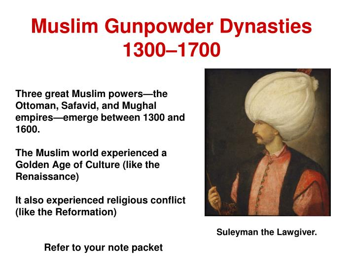 muslim gunpowder dynasties 1300 1700 n.